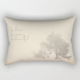 be brave ... be strong ... be beautiful! Rectangular Pillow