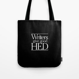 Writers give good hed. Tote Bag