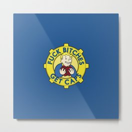 Fuck Bitches, Get Caps Metal Print