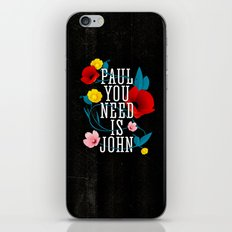 Paul You Need Is John iPhone & iPod Skin