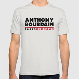 ANTHONY BOURDAIN - PARTS UNKNOWN T-shirt