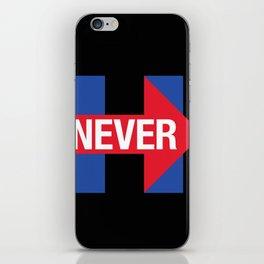 NEVER HILLARY iPhone Skin