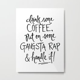 Gangsta Rap Handle It Metal Print