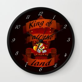 King of all the land Wall Clock