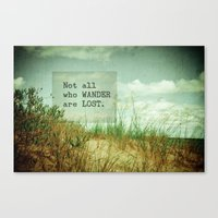 not all who wander Canvas Prints featuring Not All Who Wander by Olivia Joy StClaire