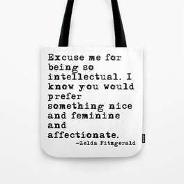 Excuse me for being so intellectual Tote Bag