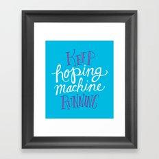 Hoping Machine Framed Art Print
