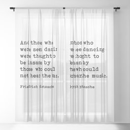 And Those Who Were Seen Dancing, Friedrich Nietzsche Quote Sheer Curtain
