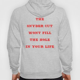 The Snyder Cut Won't Fill the Hole in Your Life Hoody