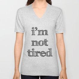 I'm not tired Unisex V-Neck
