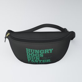 Hungry Dogs Run Faster Bird Gang Fanny Pack
