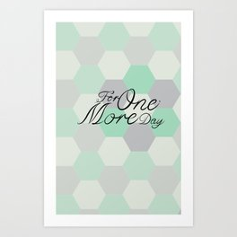 For One More Day Art Print