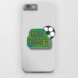 Goal Digger Soccer Player iPhone Case