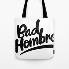 bad hombre Tote Bag