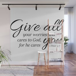1 Peter 5-7 Give all your worries and cares to God, for he cares about you. Wall Mural