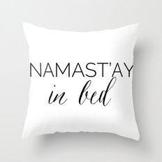 Namastay In Bed Throw Pillow