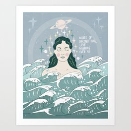 Waves of unconditional love washing over me Art Print