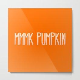 Pumpkin Sass Metal Print