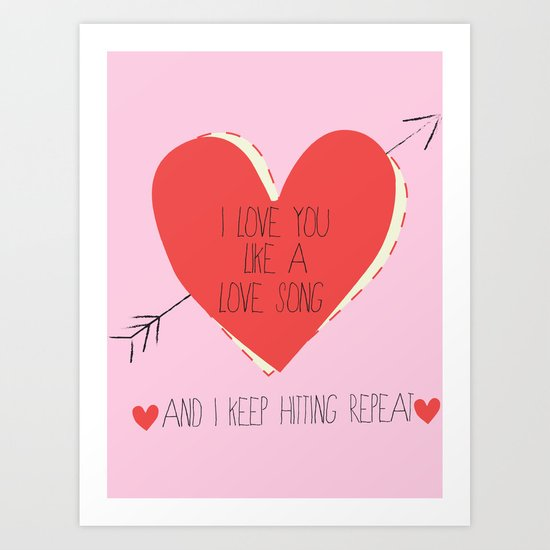 I Love You Like A Love Song  Art Print