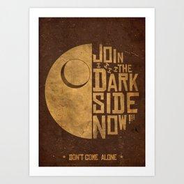 Join the Dark Side  Art Print