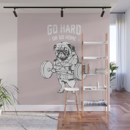 Go Hard or Go Home in Pink Wall Mural