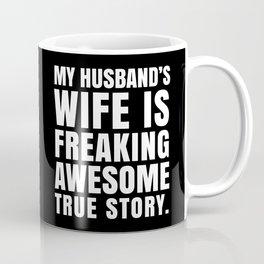 My Husband's Wife is Freaking Awesome (Black & White) Coffee Mug