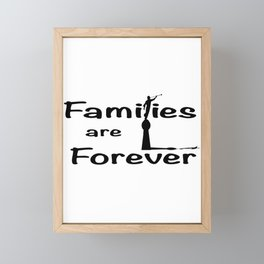 Families Are Forever Framed Mini Art Print