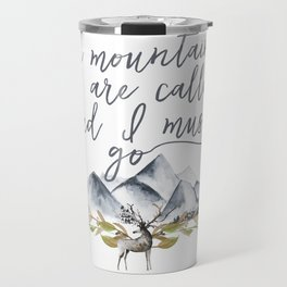 The mountains are calling and I must go (John Muir Quote) Travel Mug