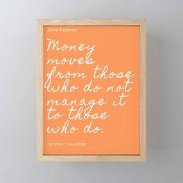 Money moves from those who do not manage it to those who do. | Dave Ramsey Quote Framed Mini Art Print