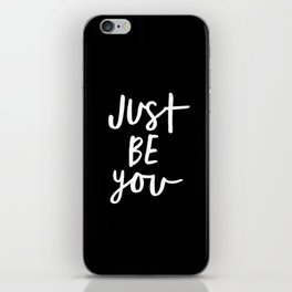 Just Be You black and white contemporary minimalism typography design home wall decor bedroom iPhone Skin
