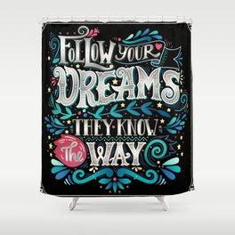 Follow Your Dream Shower Curtain