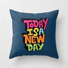 today is a new day Throw Pillow