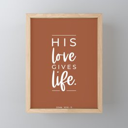 His Love Gives Life | John 10:10-11 | Rust Red Framed Mini Art Print