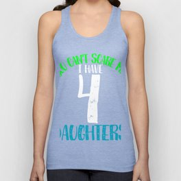 You cant scare me I have 444 ssdddauddghters Unisex Tank Top