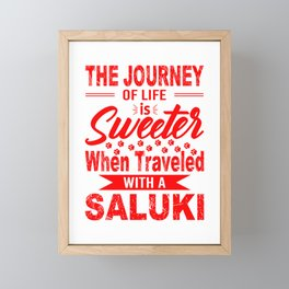 The Journey Of Life Is Sweeter When Traveled With A Saluki re Framed Mini Art Print