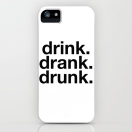 Drink Drank Drunk iPhone Case
