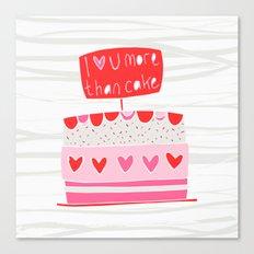Love you more than cake Canvas Print