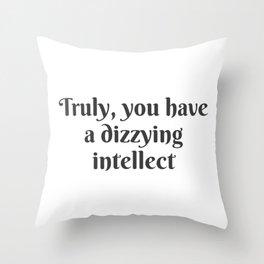 A Dizzying Intellect Throw Pillow