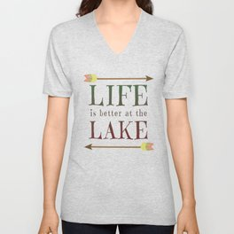 Life Is Better At The Lake - Summer Camp Camping Holiday Vacation Gift Unisex V-Neck