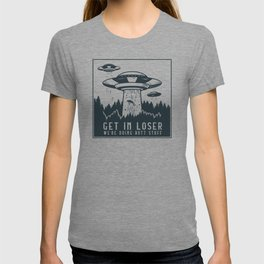 Funny Get In Loser We're Doing Butt Stuff Aliens UFO graphic T-shirt