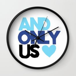 And Only Us Wall Clock