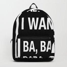 I Wanna be Sedated Backpack