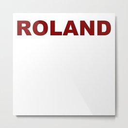 ROLAND  (A7 B0077) Metal Print