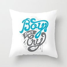 Boys Don't Cry Throw Pillow