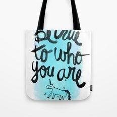 Be True Tote Bag