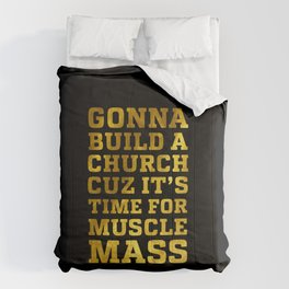 Gonna Build a Church cuz it's Time for Muscle Mass Comforters
