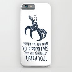 Even If You Run From Your Problems The Will Eventually Catch You Slim Case iPhone 6s