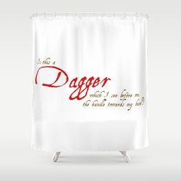Is This A Dagger - Shakespeare Quote From Macbeth Shower Curtain