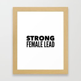Strong Female Lead Framed Art Print