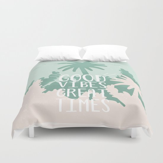 Good Vibes Great Times Duvet Cover
